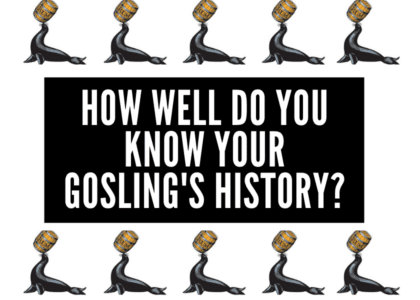 How Well Do You Know Your Gosling's History?