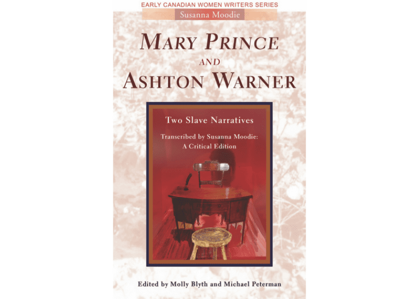 Mary Prince and Ashton Warner: Two Slave Narratives Transcribed by Susanna Moodie
