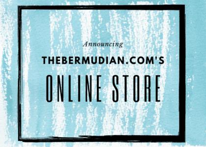 Shop TheBermudian.com's Online Store!