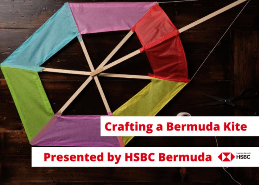 HSBC Presents Crafting A Bermuda Kite