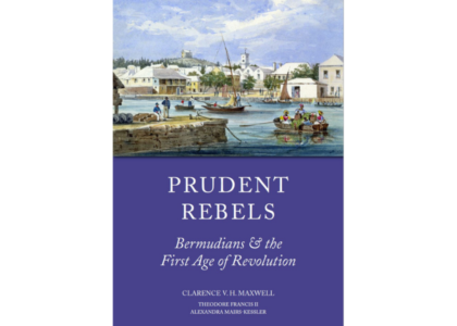 Prudent Rebels: Bermudians and the First Age of Revolution