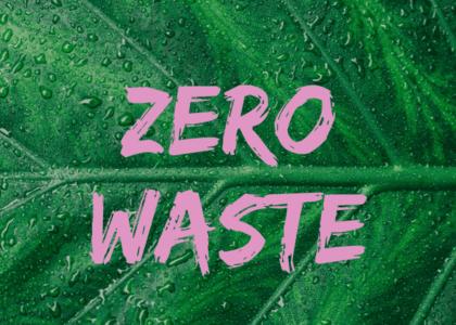 10 Easy Ways to Go Zero-Waste!