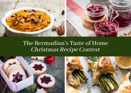 Enter Now: The Bermudian's Taste of Home Recipe Contest