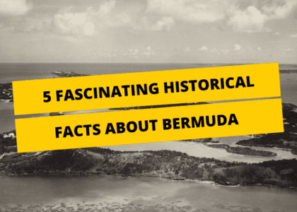 5 Fascinating Historical Facts About Bermuda You Never Knew
